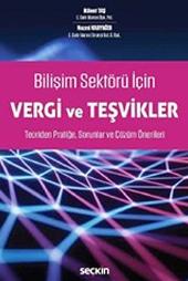 Bilişim Sektörü İçin Vergi Ve Teşvikler Teoriden Pratiğe Sorunlar Ve Çözüm Önerileri