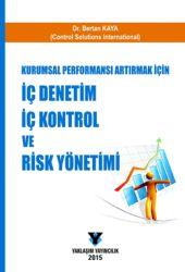 Kurumsal Performansı Arttırmak İçin İç Denetim, İç Kontrol Ve Risk Yönetimi